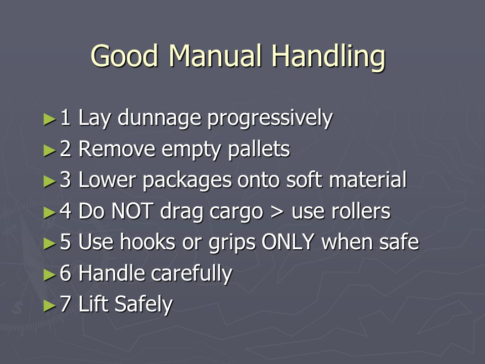 Good Manual Handling 1 Lay dunnage progressively