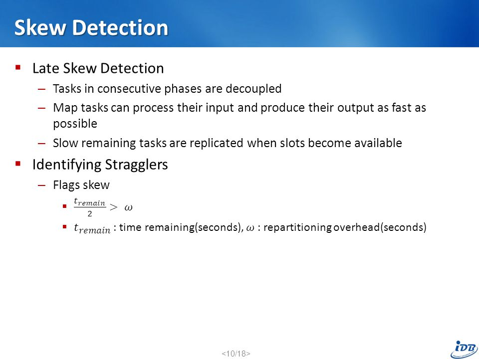 Skew Detection Late Skew Detection Identifying Stragglers