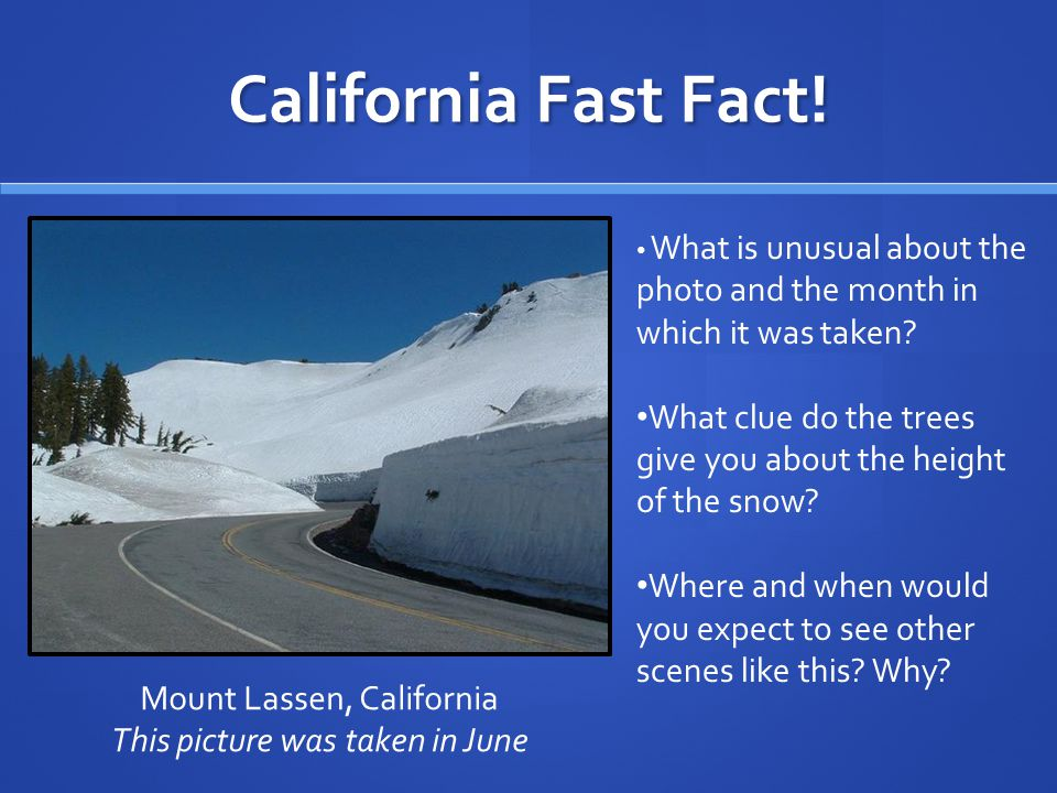 California Fast Fact! What is unusual about the photo and the month in which it was taken