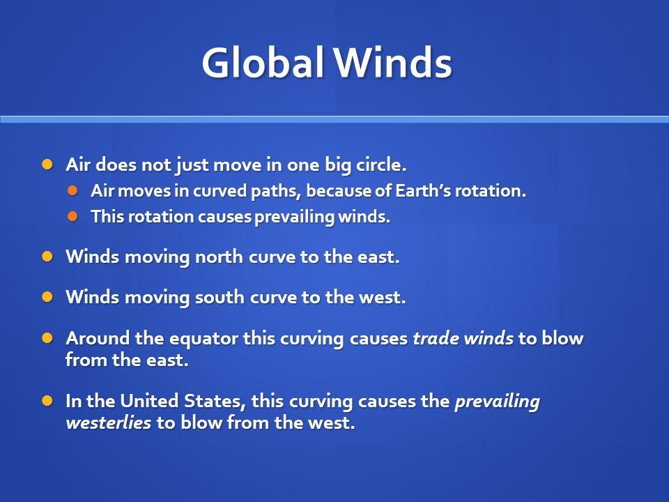 Global Winds Air does not just move in one big circle.