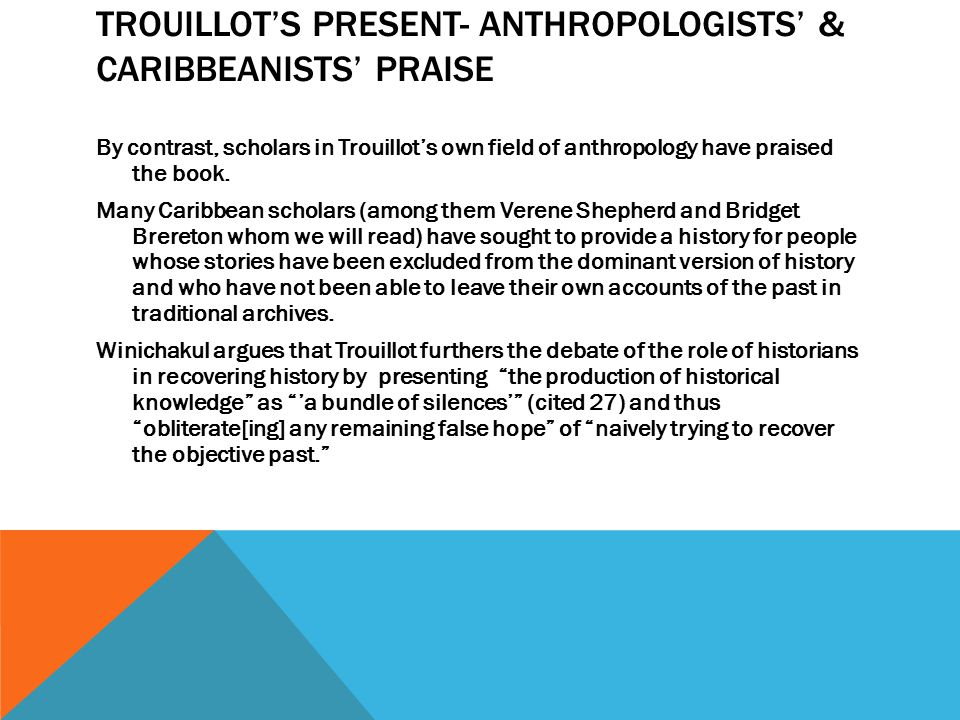 Trouillot's Present- Anthropologists' & Caribbeanists' Praise