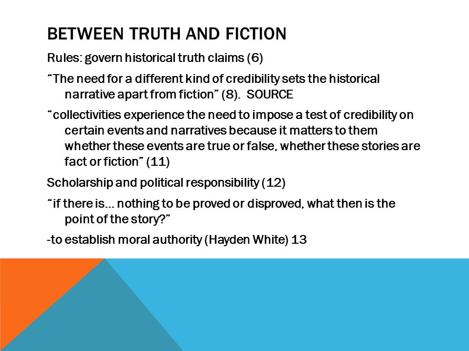 Between Truth and Fiction