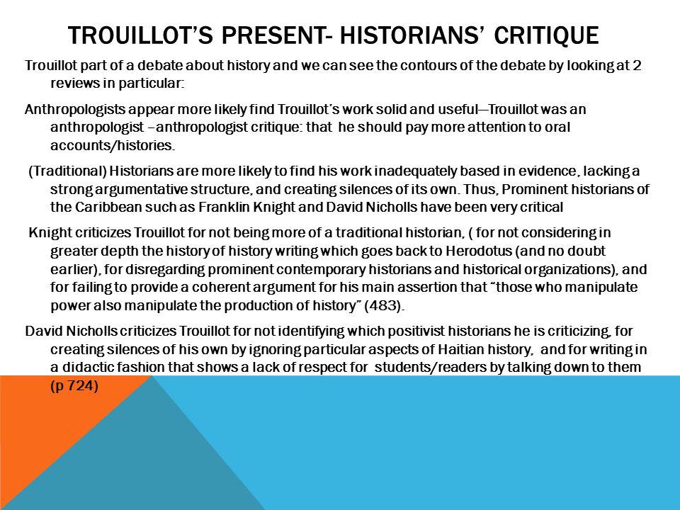 Trouillot's Present- Historians' critique