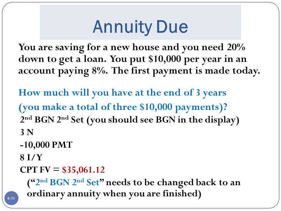Annuity Due (you make a total of three $10,000 payments)