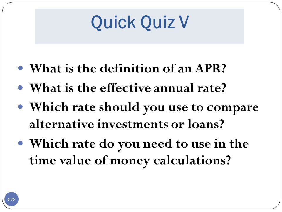 Quick Quiz V What is the definition of an APR