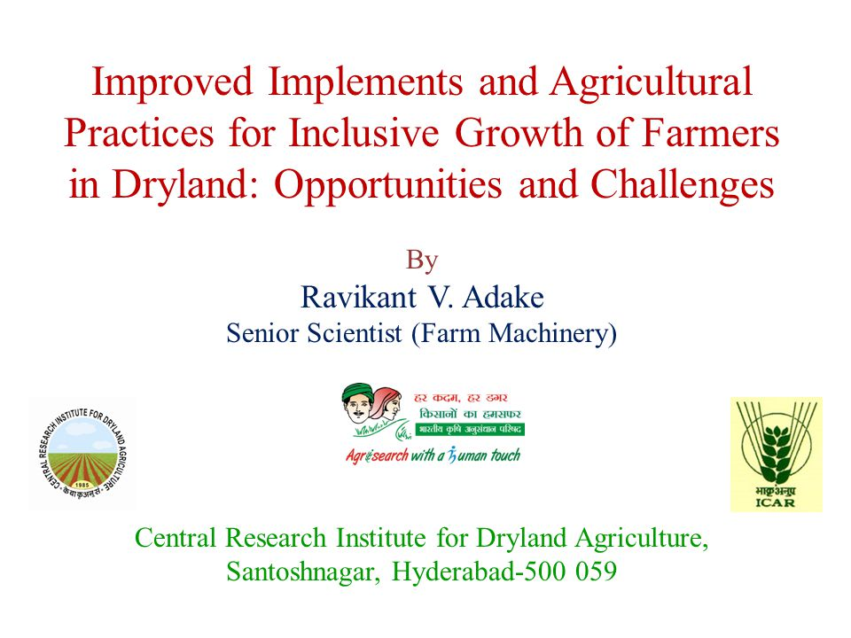 Improved Implements and Agricultural Practices for Inclusive Growth of Farmers in Dryland: Opportunities and Challenges