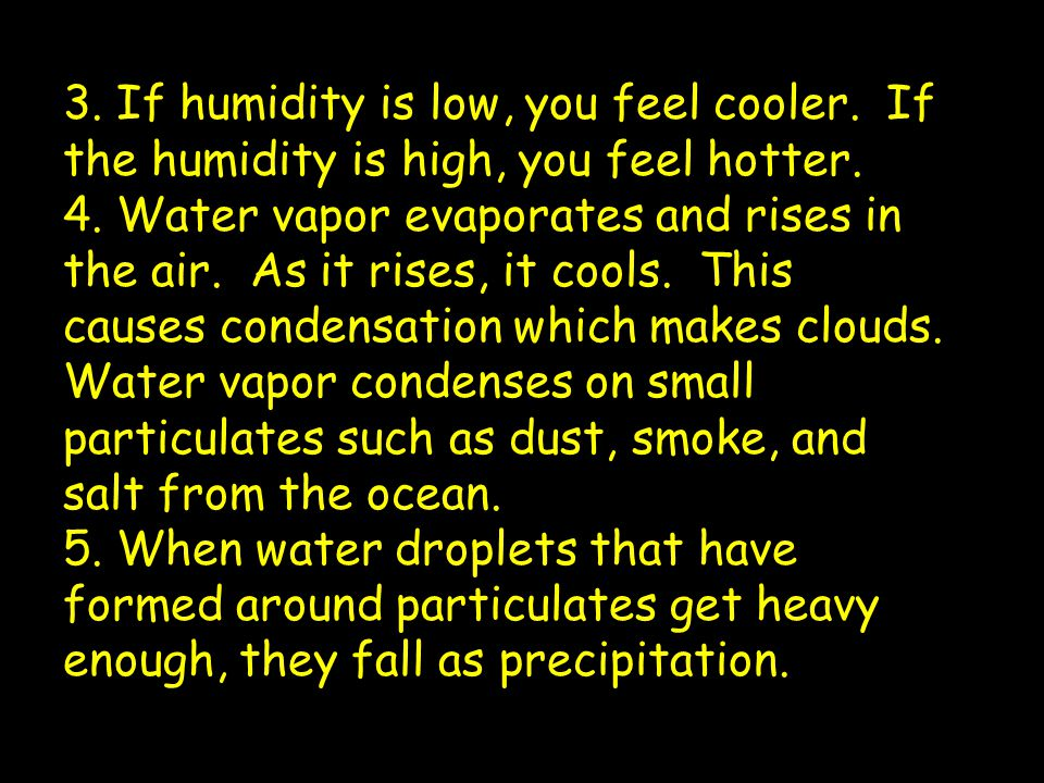 3. If humidity is low, you feel cooler