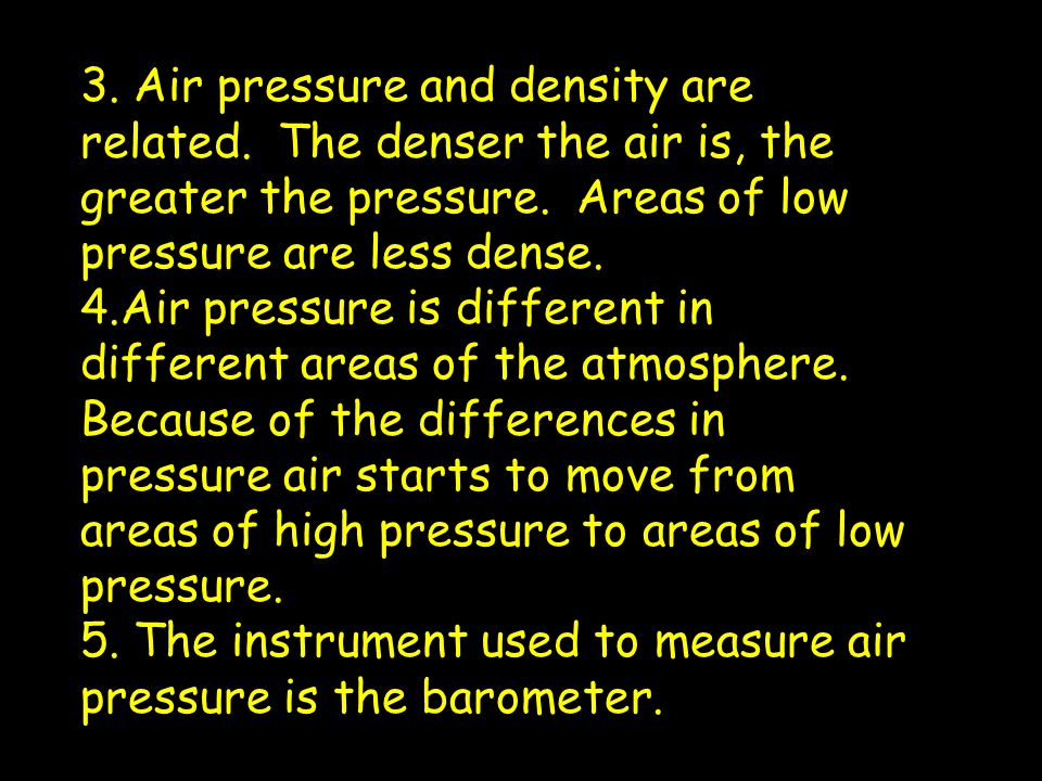 3. Air pressure and density are related