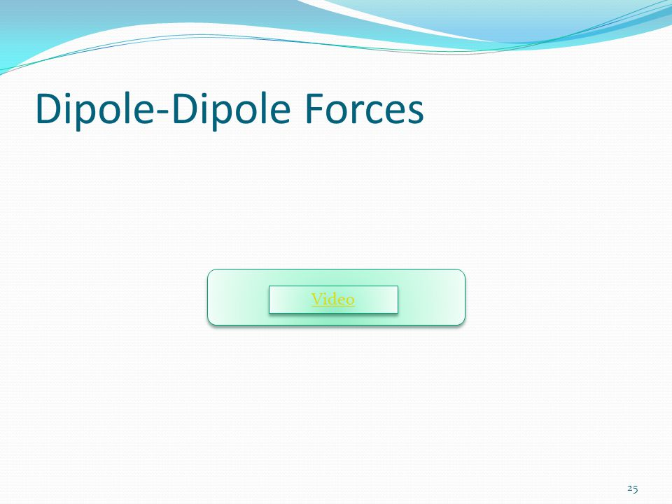 Dipole-Dipole Forces Video