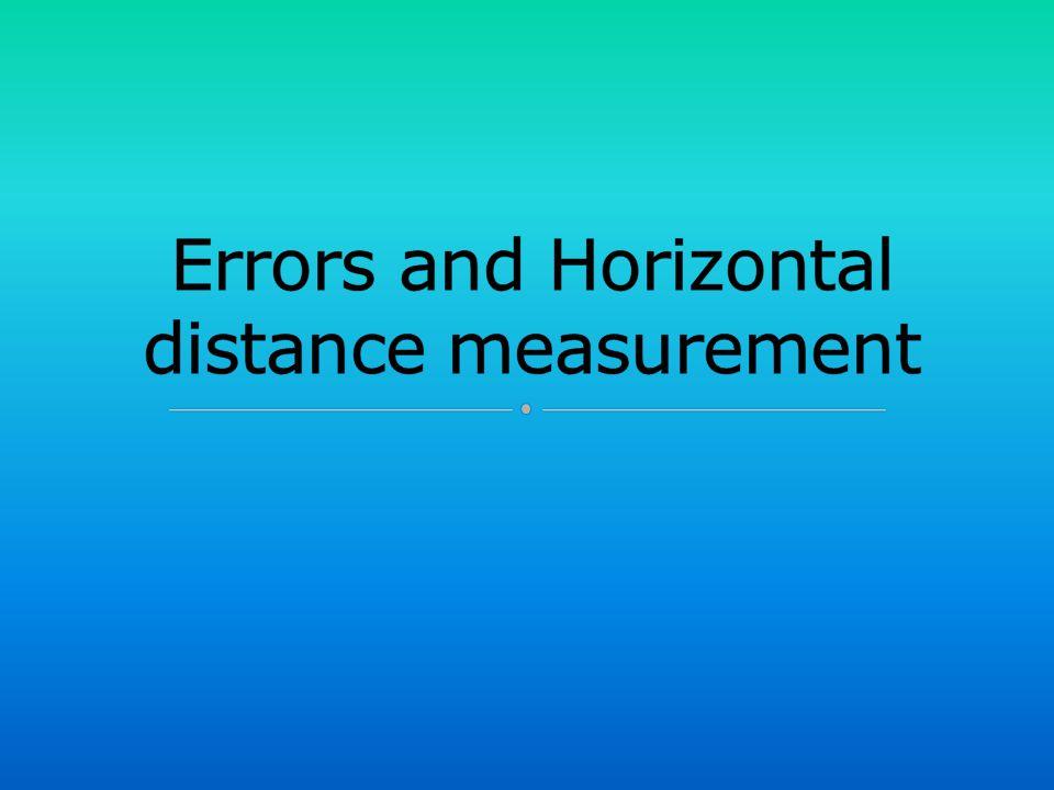 Errors and Horizontal distance measurement