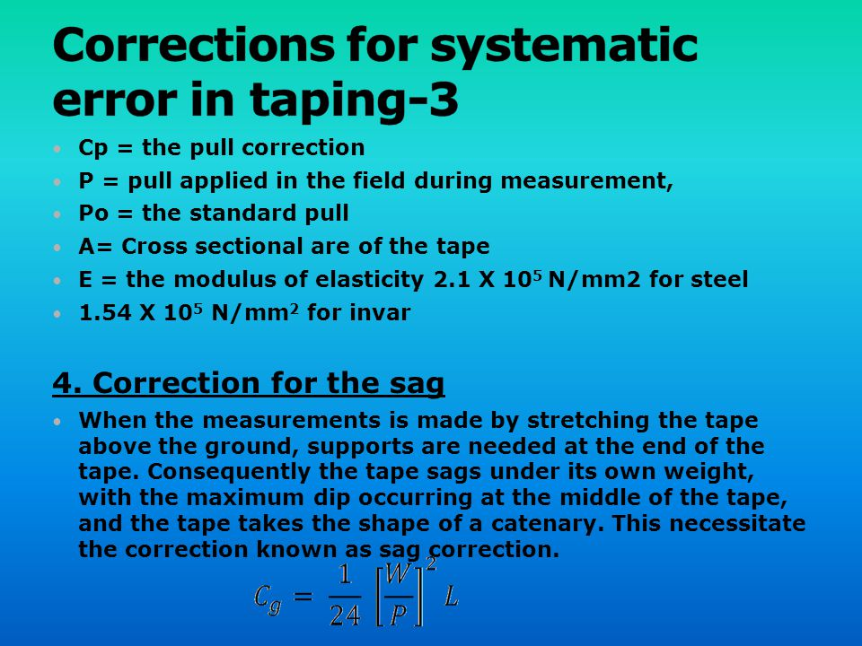 Corrections for systematic error in taping-3