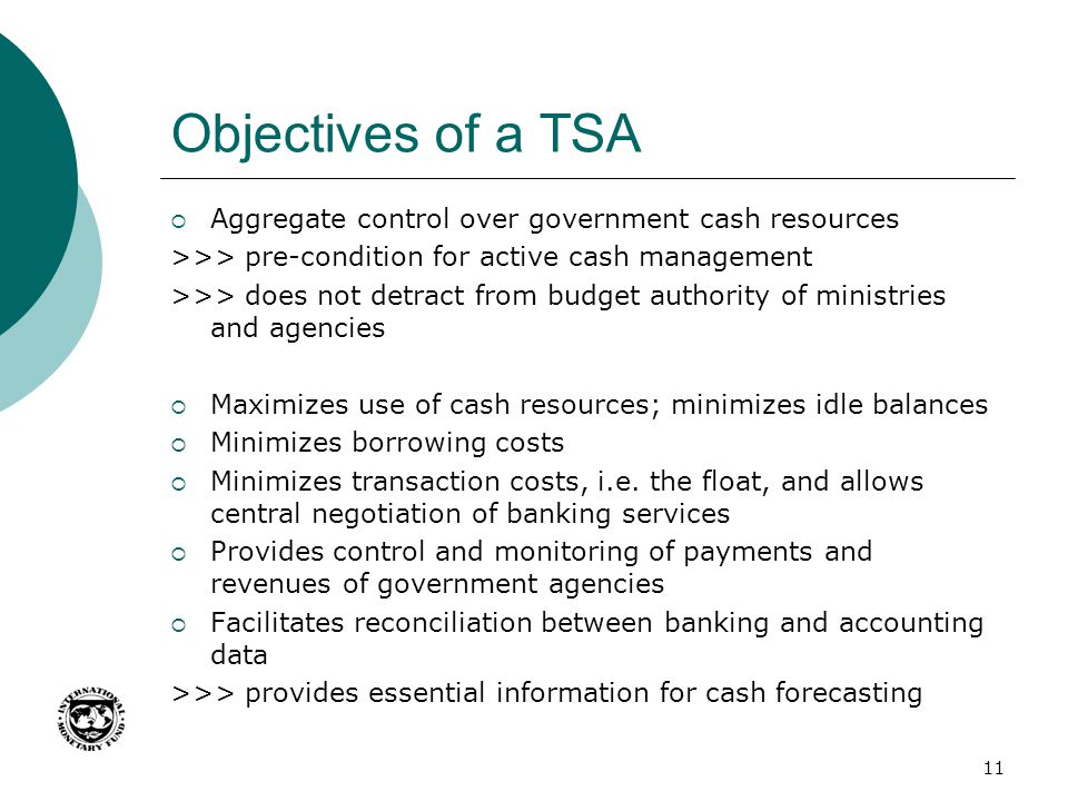 Objectives of a TSA Aggregate control over government cash resources