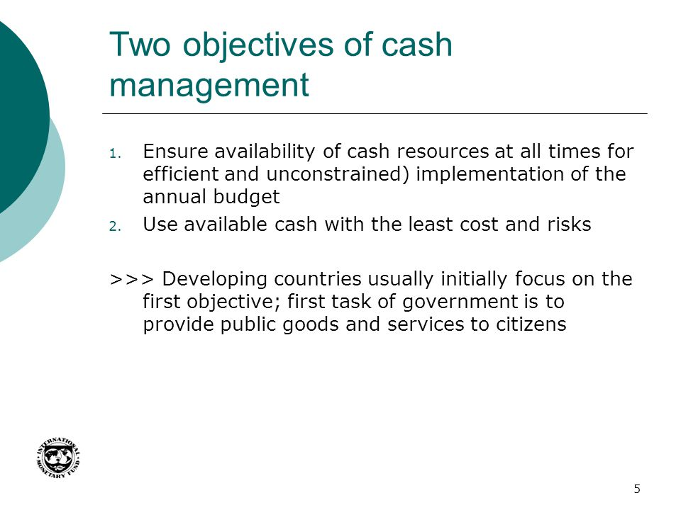 Two objectives of cash management