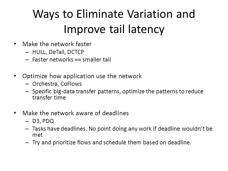 Ways to Eliminate Variation and Improve tail latency