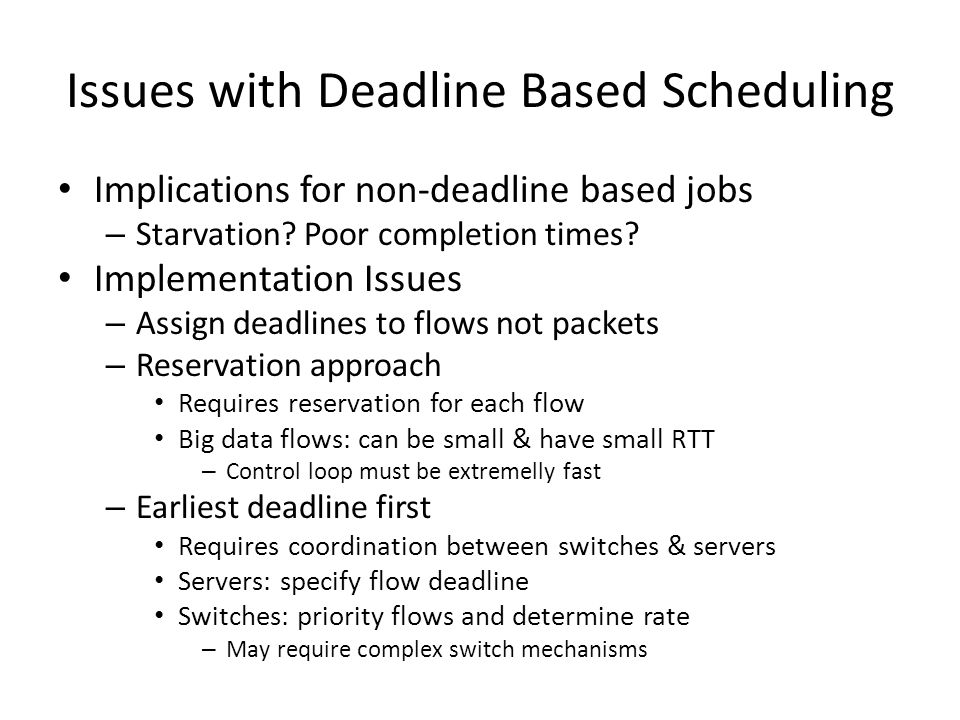 Issues with Deadline Based Scheduling
