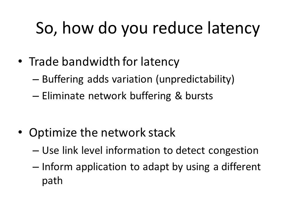 So, how do you reduce latency