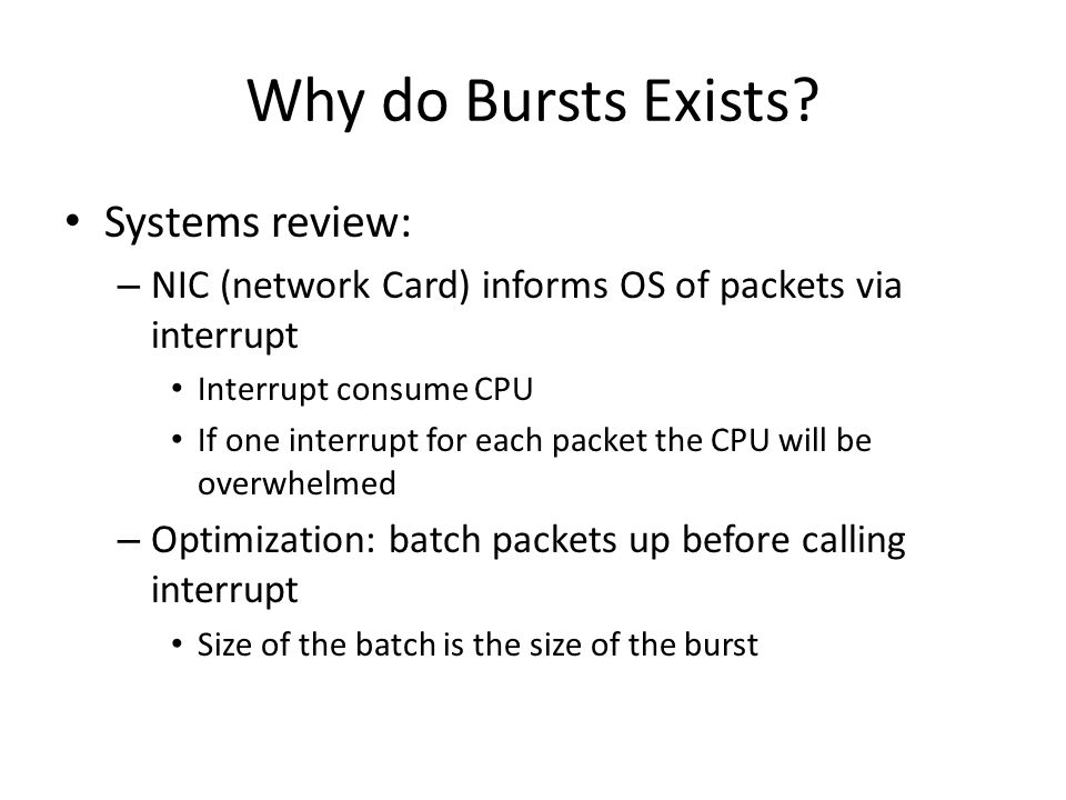 Why do Bursts Exists Systems review: