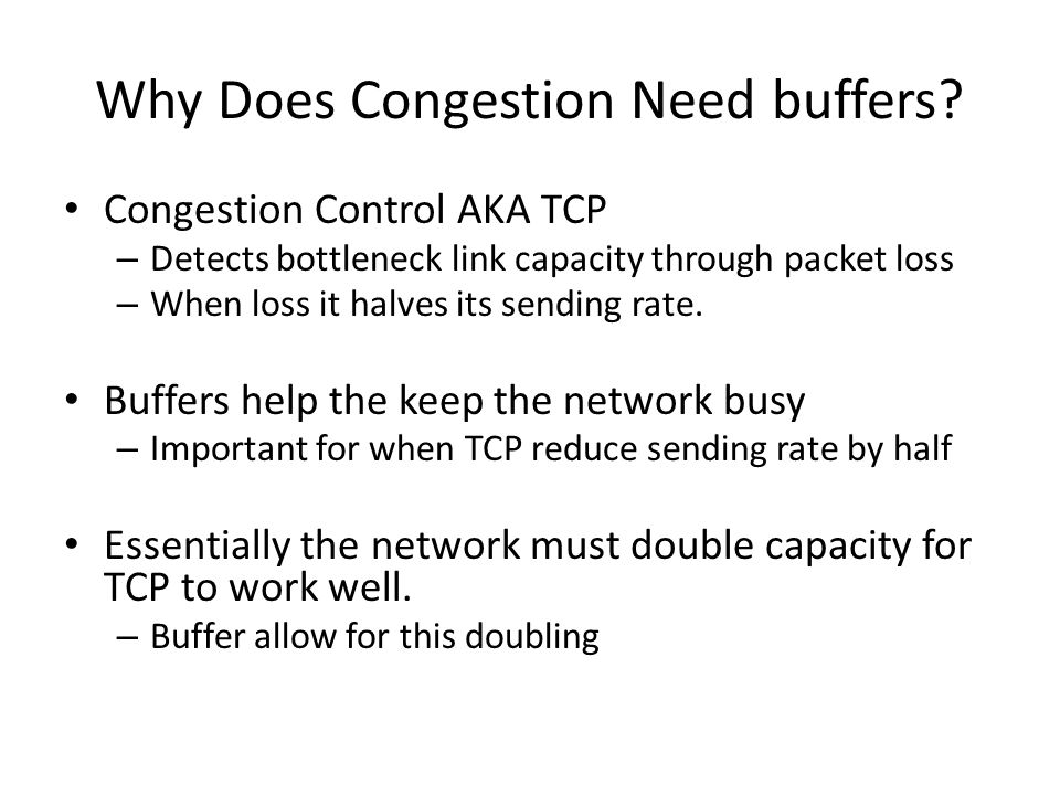 Why Does Congestion Need buffers