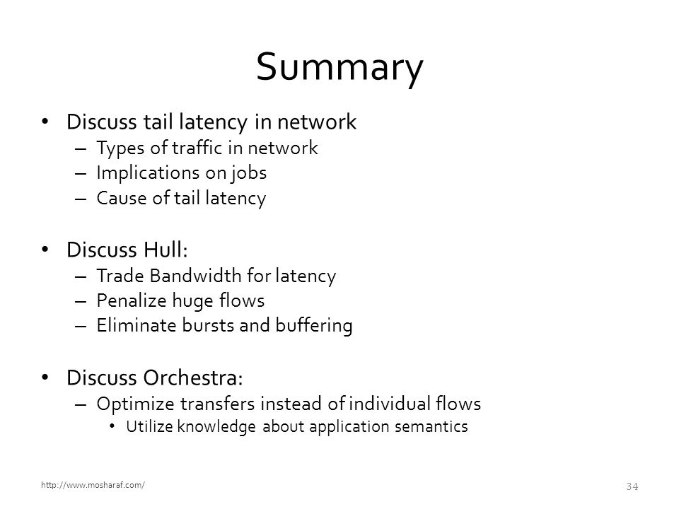 Summary Discuss tail latency in network Discuss Hull: