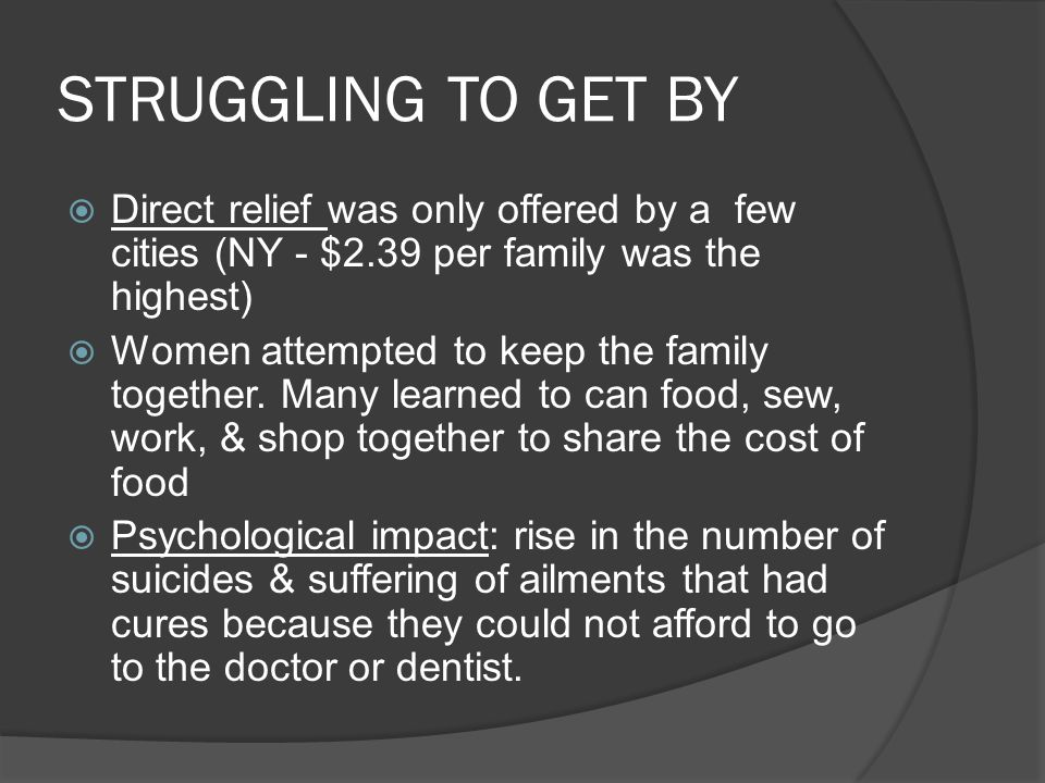 STRUGGLING TO GET BY Direct relief was only offered by a few cities (NY - $2.39 per family was the highest)