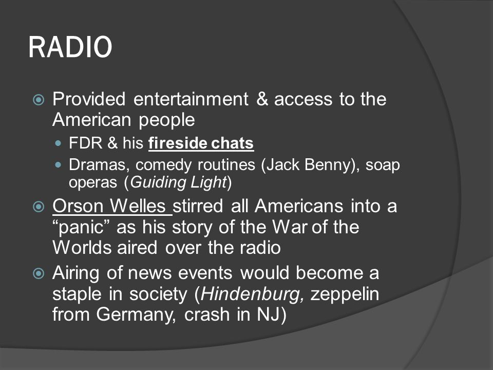 RADIO Provided entertainment & access to the American people
