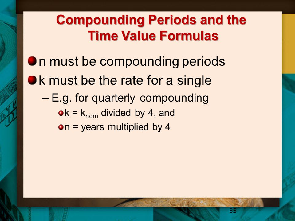 Compounding Periods and the Time Value Formulas