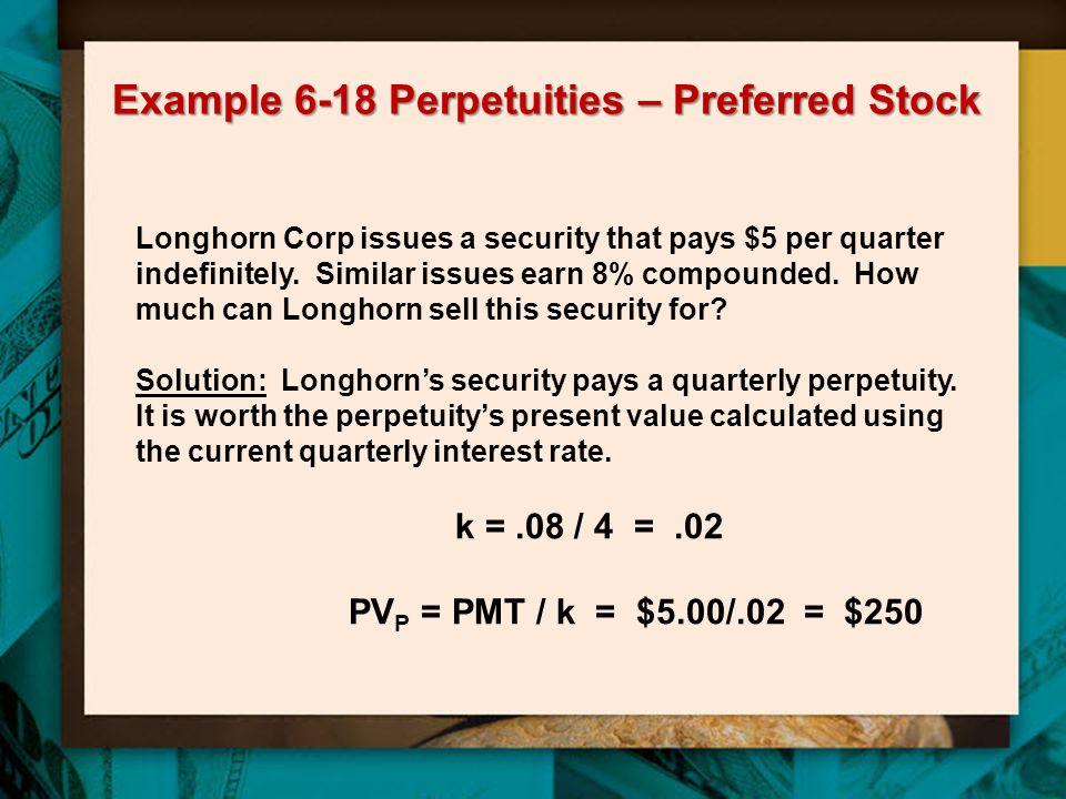 Example 6-18 Perpetuities – Preferred Stock