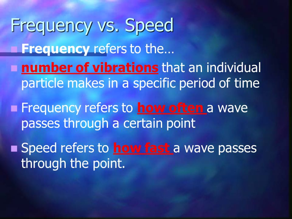 Frequency vs. Speed Frequency refers to the…