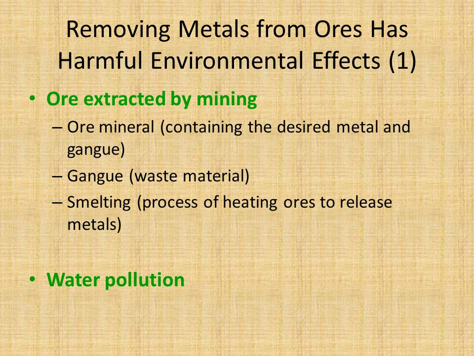 Removing Metals from Ores Has Harmful Environmental Effects (1)
