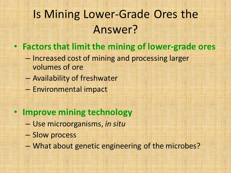 Is Mining Lower-Grade Ores the Answer