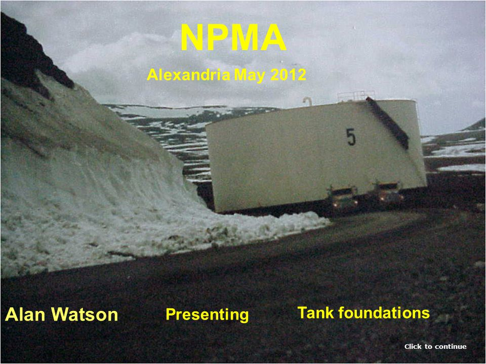 NPMA Alan Watson Alexandria May 2012 Tank foundations Presenting