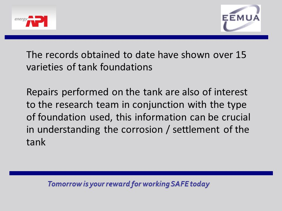 The records obtained to date have shown over 15 varieties of tank foundations