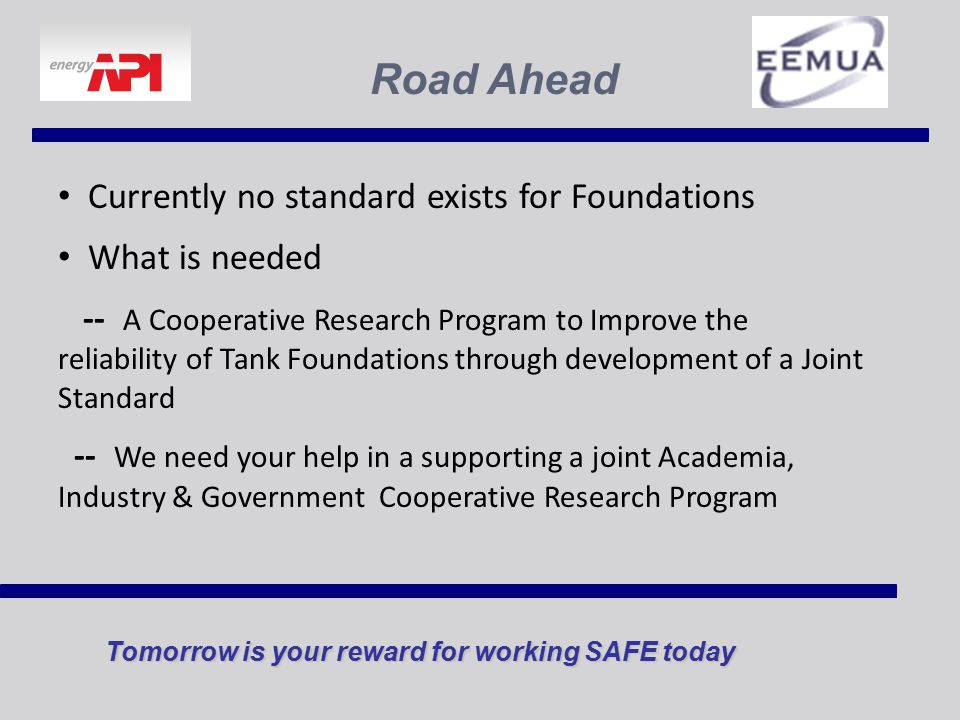 Road Ahead Currently no standard exists for Foundations What is needed
