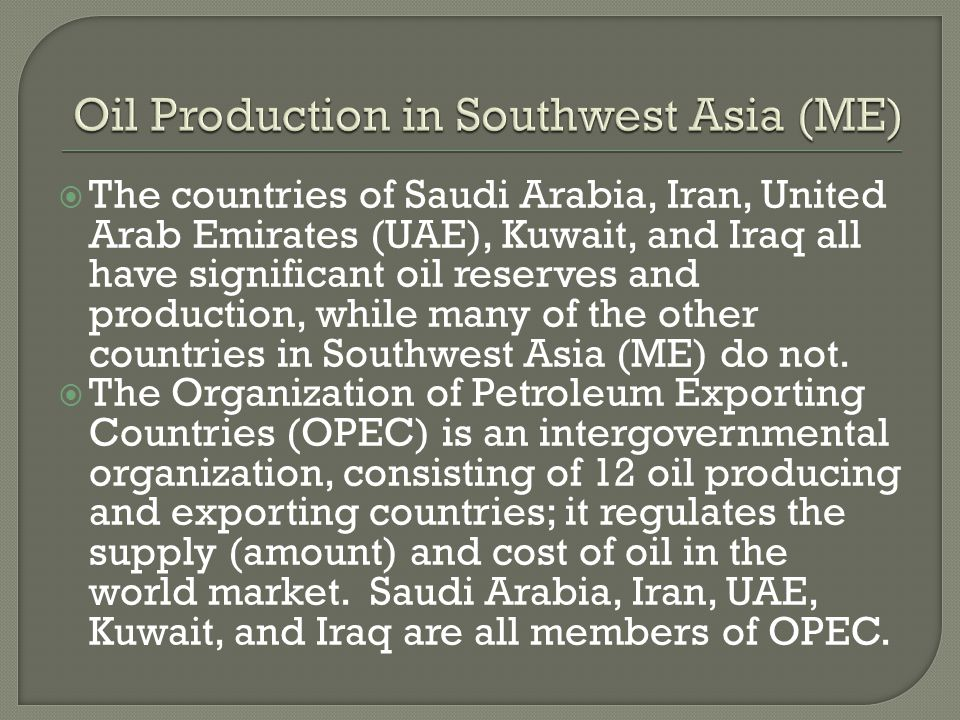 Oil Production in Southwest Asia (ME)