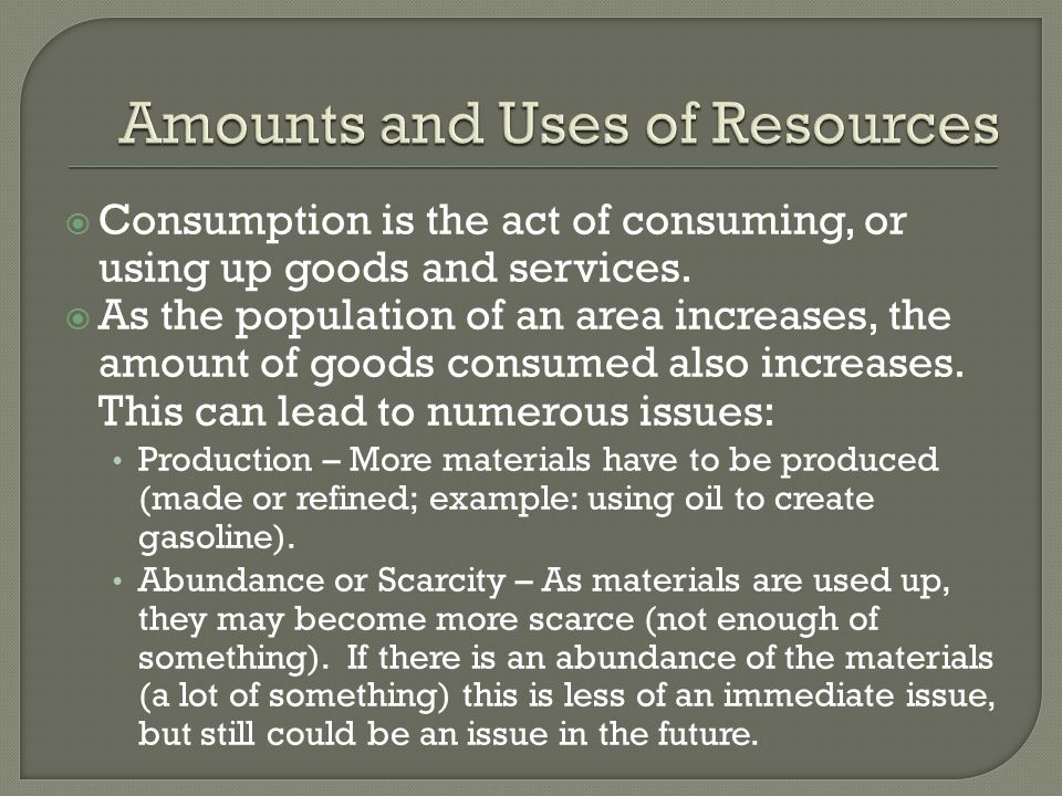 Amounts and Uses of Resources