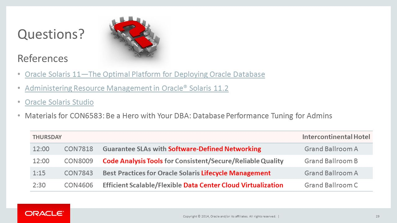 Questions References. Oracle Solaris 11—The Optimal Platform for Deploying Oracle Database.