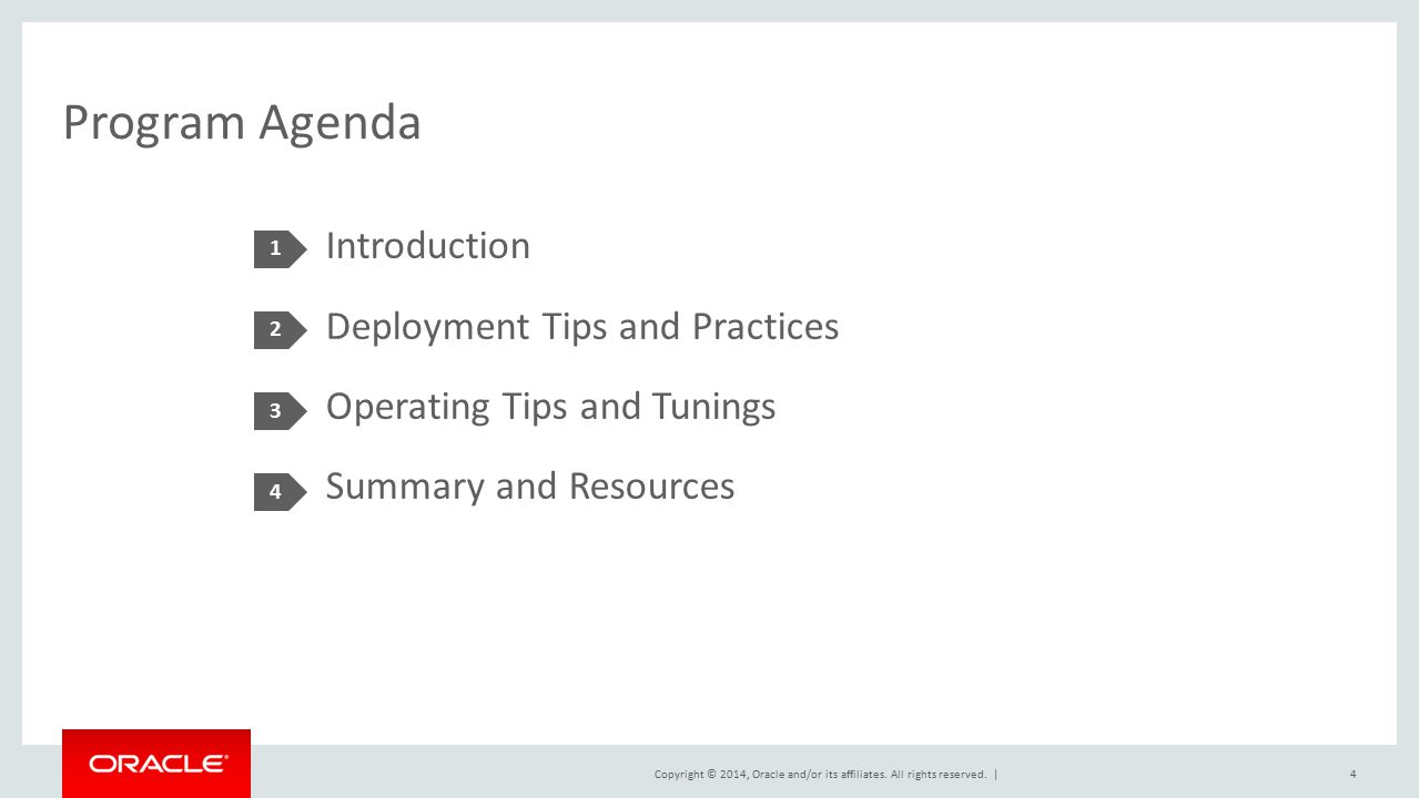 Program Agenda 1. Introduction Deployment Tips and Practices Operating Tips and Tunings Summary and Resources