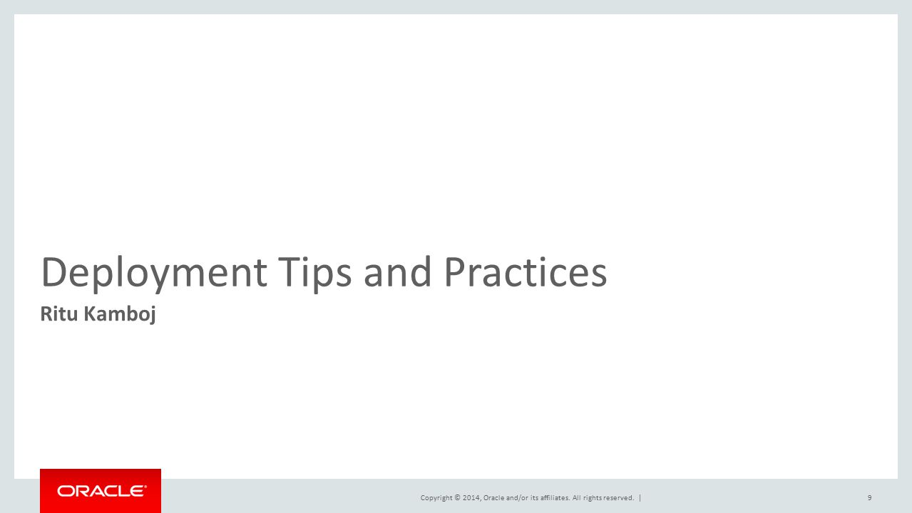 Deployment Tips and Practices