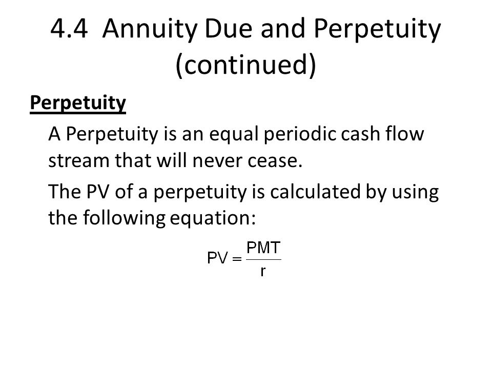 4.4 Annuity Due and Perpetuity (continued)
