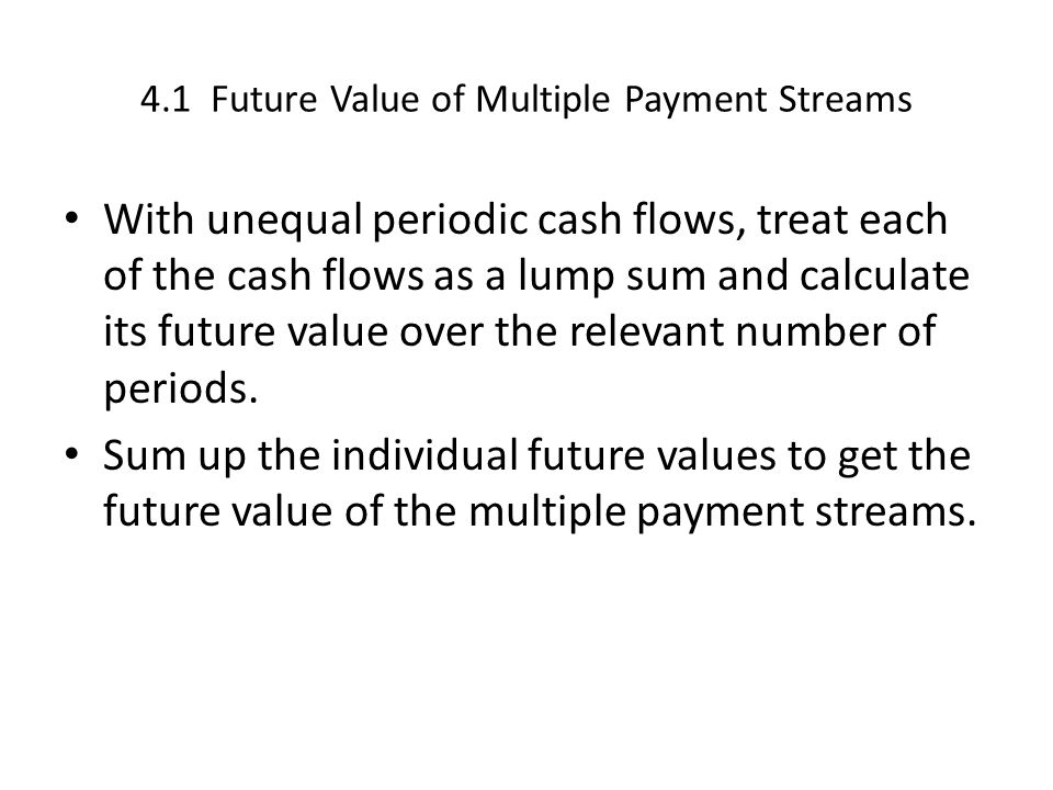 4.1 Future Value of Multiple Payment Streams