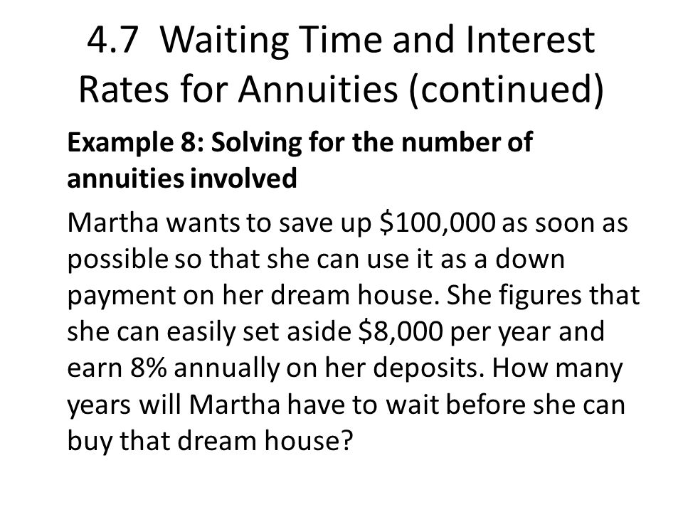 4.7 Waiting Time and Interest Rates for Annuities (continued)