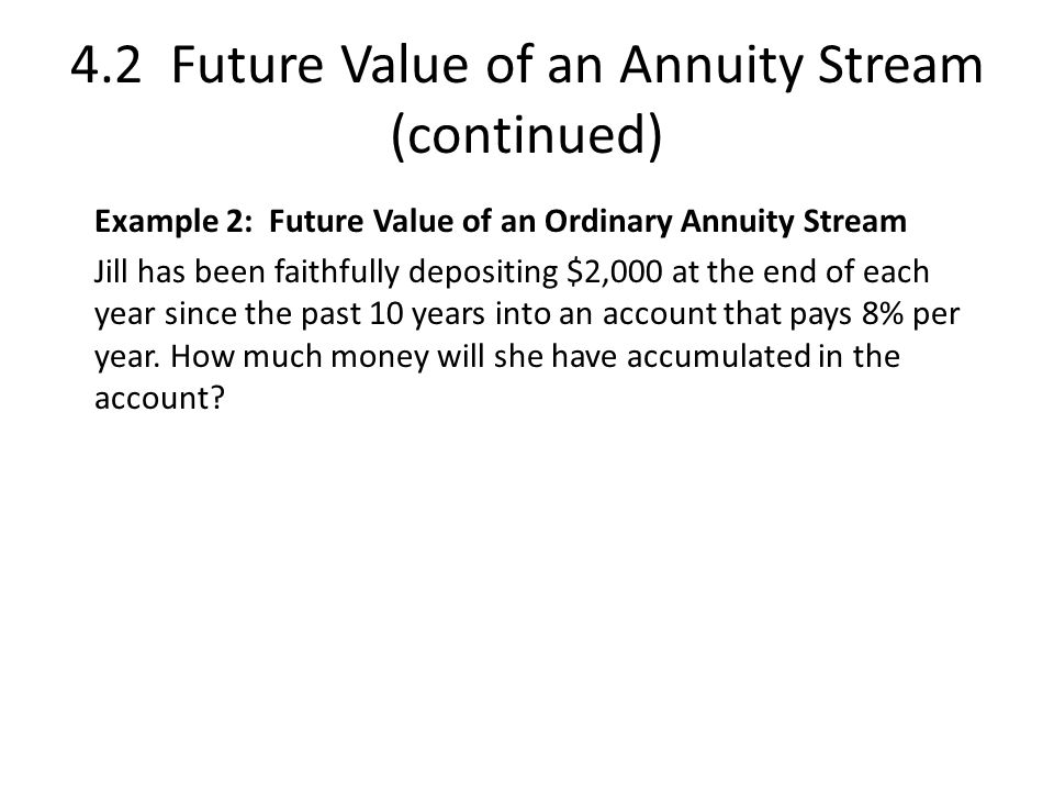 4.2 Future Value of an Annuity Stream (continued)