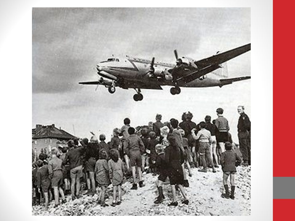 The Berlin Airlift The only way to reach the people in West Berlin was to use airplanes.