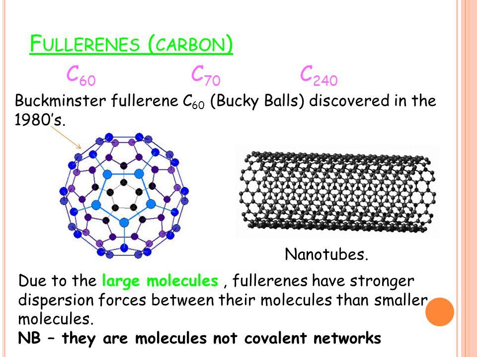 Fullerenes (carbon) C60 C70 C240