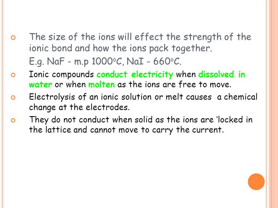 The size of the ions will effect the strength of the ionic bond and how the ions pack together.