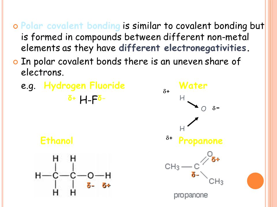 In polar covalent bonds there is an uneven share of electrons.