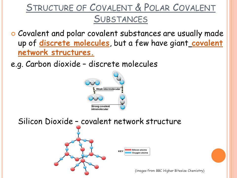 Structure of Covalent & Polar Covalent Substances