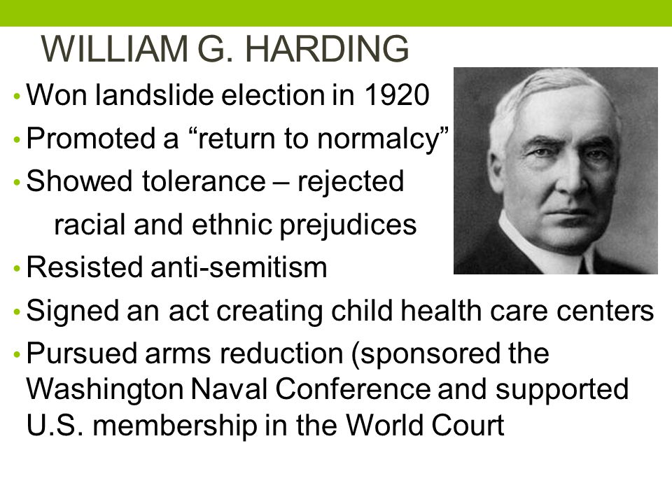 WILLIAM G. HARDING Won landslide election in 1920