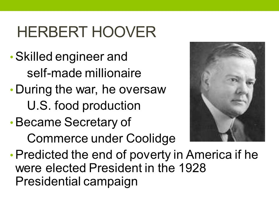 HERBERT HOOVER Skilled engineer and self-made millionaire