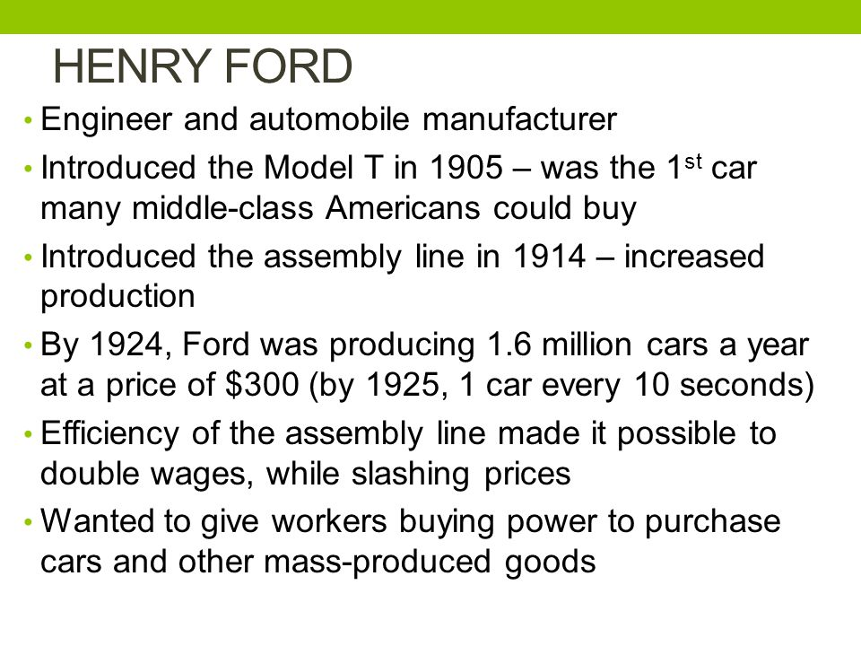 HENRY FORD Engineer and automobile manufacturer